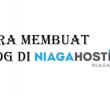 Cara Membuat Blog di Niagahoster