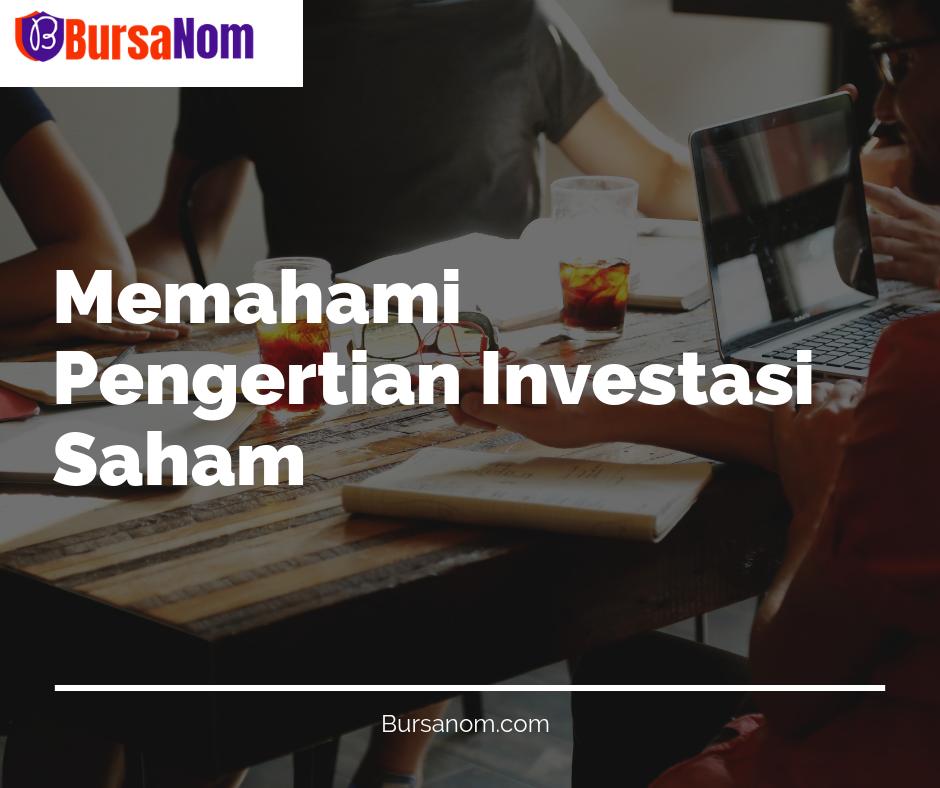 Memahami-investasi-saham - Bursanom.com